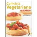 Culinaria Vegetariana em 30 Minutos - Manole