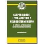 Culpabilidade, Livre-arbitrio e Neurodeterminismo: