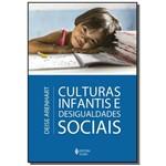 Culturas Infantis e Desigualdade Social - 1a Ed