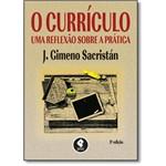 Curriculo, O: uma Reflexao Sobre a Pratica