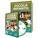 Curso Como Instalar e Administrar uma Escola Infantil em Livro e DVD