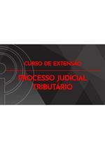 Curso de Extensão em Processo Judicial Tributário - Atualizado com o Novo CPC