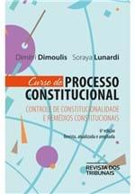 Curso de Processo Constitucional: Controle de Constitucionalidade e Remédios Constitucionais 6º Edição