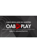 Curso de Resolução de Questões OAB 1ª Fase – Direito Administrativo