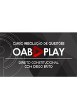 Curso de Resolução de Questões OAB 1ª Fase – Direito Constitucional – com Diego Brito