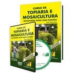 Curso de Topiaria e Mosaicultura - Esculturas Vivas com Plantas em Livro e DVD