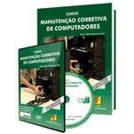 Curso Manutenção Corretiva de Computadores em Livro e DVD