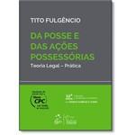 Da Posse e das Ações Possessórias: Teoria Legal - Prática