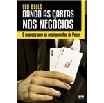 Dando as Cartas Nos Negocios - Best Seller