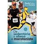 De Sedentário e Obeso a Maratonista - Saiba Como Foi Possível