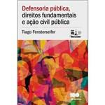Defensoria Pública, Direito Fundamentais e Ação Civil Pública - Série Idp 1ª Ed