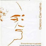 Delcio Carvalho - Inédito e Eterno (Encontros Musicais)