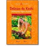 Delícias da Kashi: Gastronomia Vegana Gourmet