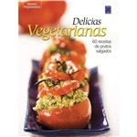 Delicias Vegetarianas - 60 Pratos Salgados, V.1