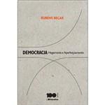 Democracia: Hegemonia e Aperfeiçoamento 1ª Ed