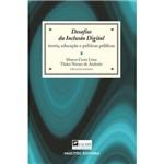 Desafios da Inclusão Digital - Teoria, Educação e Politicas Públicas - 12ª Ed. 2011