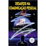 Desafios na Comunicação Pessoal: Gerenciamento Integrado da Comunicação Pessoal, Social e Tecnológica