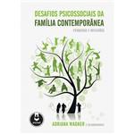 Desafios Psicossociais da Família Contemporânea: Pesquisas e Reflexões