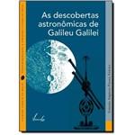 Descobertas Astronomicas de Galileu Galilei, as - Col. Ciencia no Bolso