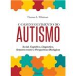 Desenvolvimento do Autismo, o - M Books