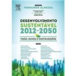 Desenvolvimento Sustentável: 2012 - 2050 - Visão, Rumos e Contradições