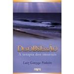Desobsessão - a Terapia dos Imortais