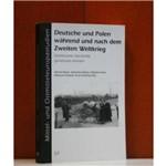 Deutsche Und Polen Während Und Nach Dem Zweiten Weltkrieg