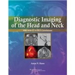 Diagnostic Imaging Of The Head And Neck - Lippincott Williams & Wilkins