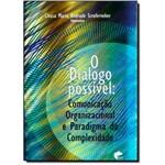 Dialogo Possível, O: Comunicação Organizacional e Paradigma da Complexidade