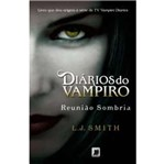 Diarios do Vampiro - Reuniao Sombria Vol 4 - Galera