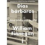Dias Bárbaros - 1ª Ed.