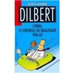 Dilbert Corra que o Controle de Qualidade Vem Ai
