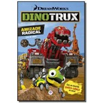 Dinotrux - Amizade Radical