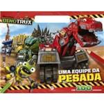 Dinotrux - uma Equipe da Pesada