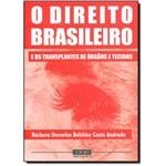 Direito Brasileiro, O: e os Transplantes de Órgãos e Tecidos