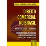 Direito Comercial no Brasil - Regulação do Comércio - da Proibição dos Brasileiros Comerciarem às Empresas Brasileiras Globalizadas