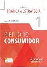 Direito do Consumidor - 1ª Edição – Profissional - Coleção Prática e Estratégia - Vol 1