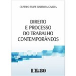 Direito e Processo do Trabalho Contemporaneos - Ltr