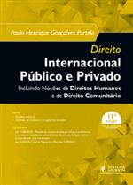 Direito Internacional Público e Privado - Incluindo Noções de Direitos Humanos e Comunitário (2019)