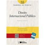 Direito Internacional Público: Volume 55 - Coleção Saberes do Direito