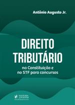 Direito Tributário na Constituição e no STF para Concursos (2019)