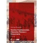 Direitos Fundamentais, Cláusulas Pétreas e Democracia - 3ª Ed. -2018