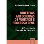 Diretivas Antecipadas de Vontade e Processo Civil