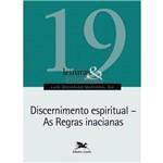 Discernimento Espiritual - as Regras Inacianas - Col. Leituras e Releituras