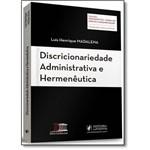 Discricionariedade Administrativa e Hermenêutica