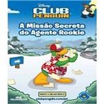 Disney Club Penguin - a Missao Secreta do Agente Rookie