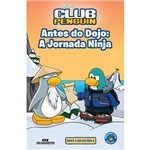 Disney Club Penguin: Antes do Dojo: a Jornada Ninja