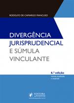 Divergência Jurisprudencial e Súmula Vinculante (2018)