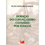Doenças do Cupuaçuzeiro Causadas por Fungos