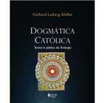 Dogmatica Catolica - Vozes